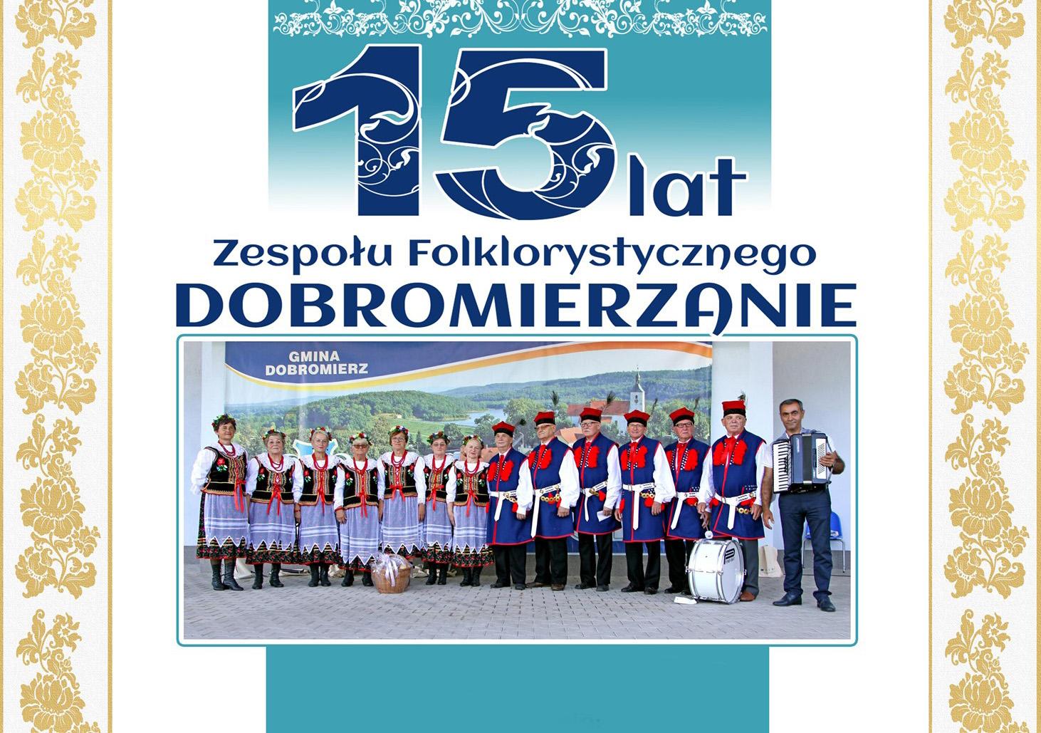 """Festiwal na 15-lecie Zespołu Folklorystycznego """"Dobromierzanie"""""""